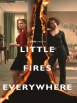 Little Fires Everywhere - Little Fires Everywhere